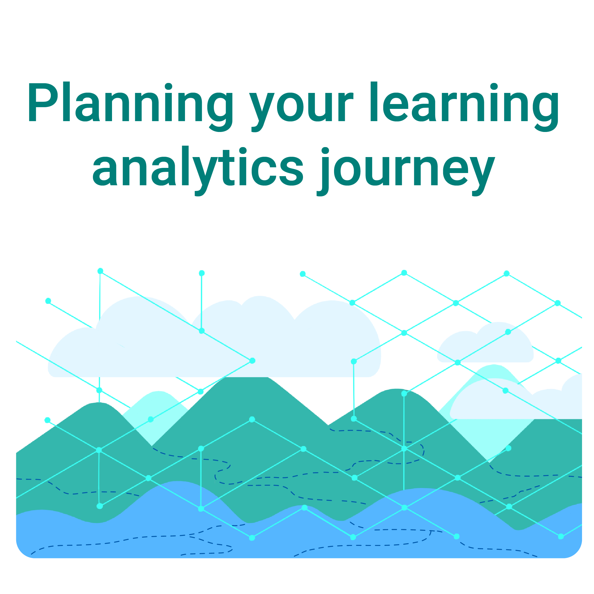 Planning learning analytics journey resources