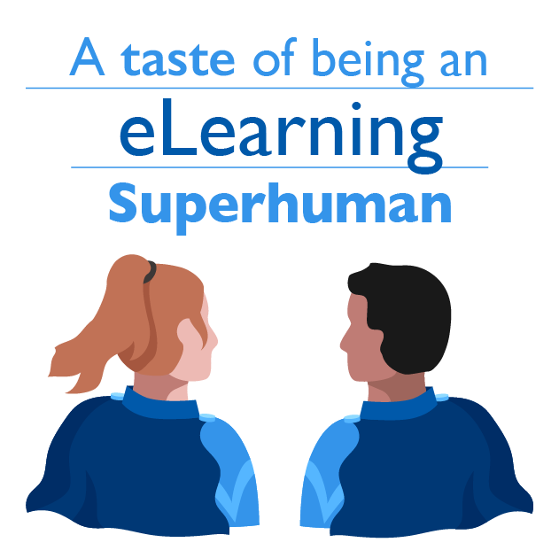 A taste of being an eLearning superhuman resources